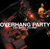 Overhang Party \